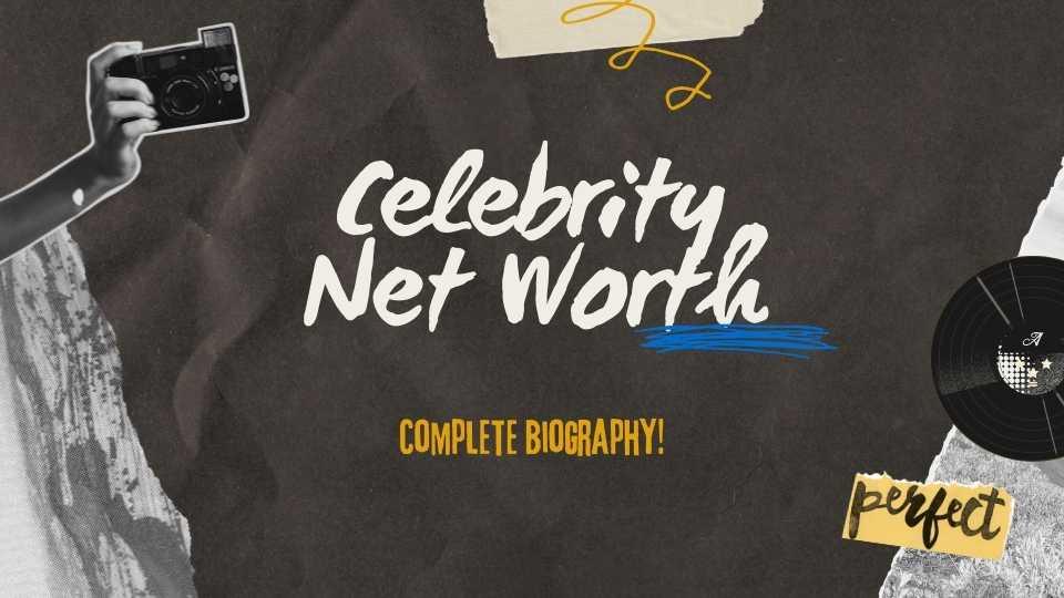 Celebrity Net Worth List   Updated List of Celebrity's Net Worth